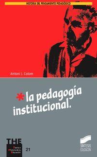 La pedagogia institucional - Antonio J. Colom Cañellas