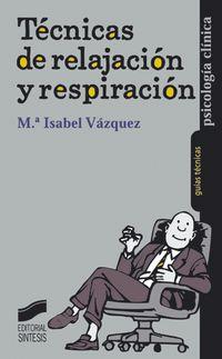 Tecnicas De Relajacion Y Respiracion - Maria Isabel Vazquez