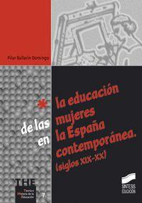 La educacion de las mujeres en la españa contemporanea - Pilar Ballarin Domingo