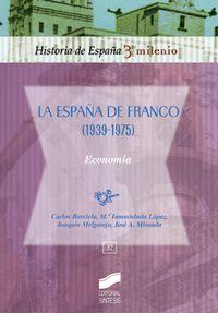 españa de franco, la - economia (1939-1975) - Carlos Barciela Lopez