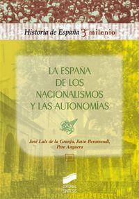 La españa de los nacionalismos y las autonomias - Jose Luis De La Granja