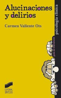 Alucinaciones Y Delirios - Carmen Valiente Ots