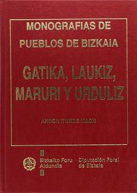 Gatika, Laukiz, Maruri Eta Urduliz - Bizkaiko Herrien Monografiak - Ander Iturbe Mach