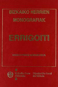 Errigoiti - Bizkaiako Herrien Monografiak - Eneko Perez Goikoetxea