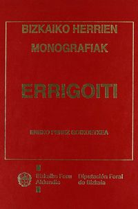 ERRIGOITI - BIZKAIAKO HERRIEN MONOGRAFIAK