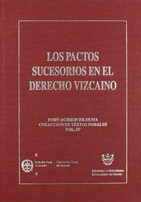 PACTOS SUCESORIOS EN EL DERECHO VIZCAINO, LOS (VOL. IV)