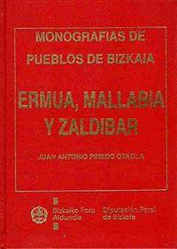Ermua, Mallabia Eta Zaldibar - Bizkaiko Herrien Monografiak - Juan Antonio Pinedo Otaola