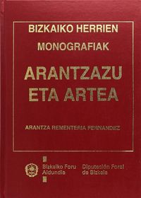 ARANTZAZU ETA ARTEA - BIZKAIKO HERRIEN MONOGRAFIAK