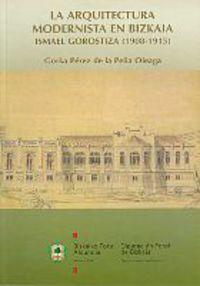 ARQUITECTURA MODERNISTA EN BIZKAIA. ISMAEL GOROSTIZA (1908-1915)