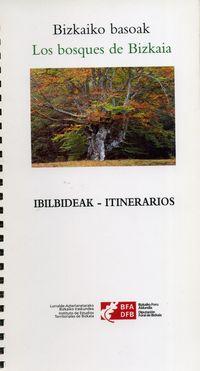 BIZKAIKO BASOAK - IBILBIDEAK / LOS BOSQUES DE BIZKAIA - ITINERARIOS