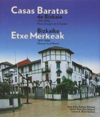 CASAS BARATAS DE BIZKAIA = BIZKAIKO ETXE MERKEAK 1911-1936