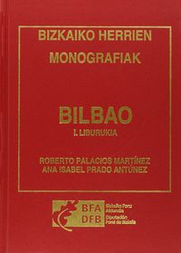 (2 Tomo) Bilbao - Bizkaiko Herrien Monografiak - Roberto Palacios Martinez / Ana Isabel Prado Antunez