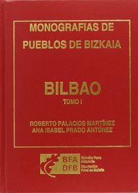 (2 Tomos) Bilbao - Monografias De Pueblos De Bizkaia - Roberto Palacios Martinez / Ana Isabel Prado Antunez