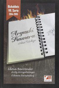 ARGAZKI KAMERA / DELITO AL AZAR (BIZKALDATZ VII. SARIA 2014-2015)