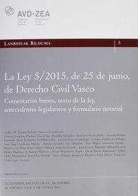LEY 5 / 2015 DE 25 DE JUNIO DE DERECHO CIVIL VASCO