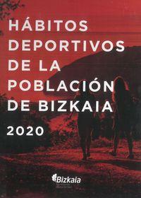 HABITOS DEPORTIVOS DE LA POBLACION DE BIZKAIA 2020