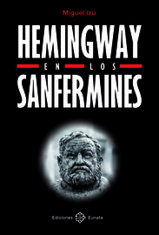 HEMINGWAY EN LOS SANFERMINES