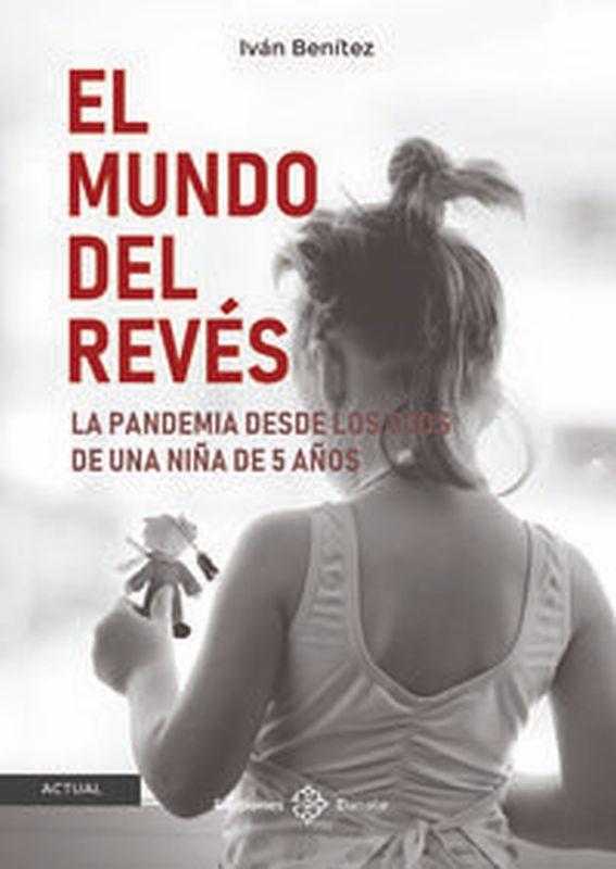 MUNDO DEL REVES, EL - LA PANDEMIA DESDE LOS OJOS DE UNA NIÑA DE 5 AÑOS