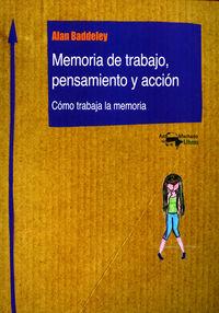 Memoria De Trabajo, Pensamiento Y Accion - Como Trabaja La Memoria - Alan Baddeley