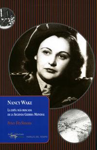 NANCY WAKE - LA ESPIA MAS BUSCADA DE LA SEGUNDA GUERRA MUNDIAL