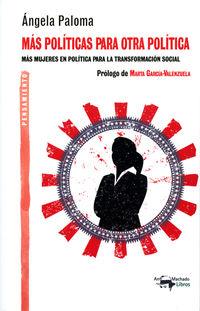 MAS POLITICAS PARA OTRA POLITICA - MAS MUJERES EN POLITICA PARA LA TRANSFORMACION SOCIAL