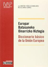 EUROPAR BATASUNEKO OINARRIZKO HIZTEGIA = DICC. BASICO DE LA UNION EUROPEA