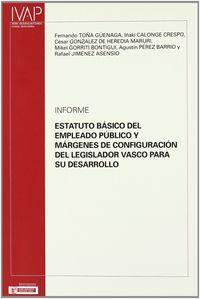 Informe - Estatuto Basico Del Empleado Publico Y Margenes De - Fernando Toña Guenaga / [ET AL. ]
