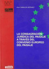 Consagracion Juridica Del Paisaje A Traves Del Convenio Europeo - Alain Sabalza Hernaez