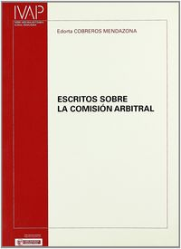 Escritos Sobre La Comision Arbitral - Edorta Cobreros Mendazona