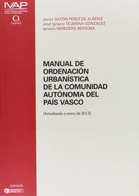 MANUAL DE ORDENACION URBANISTICA DE LA COMUNIDAD AUTONOMA DEL PAIS VASCO (ACTUALIZADO A ENERO DE 2013)