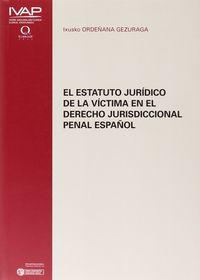ESTATUTO JURIDICO DE LA VICTIMA EN EL DERECHO JURISDICCIONAL PENAL ESPAÑOL, EL