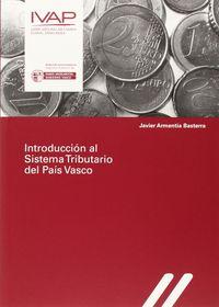 Introduccion Al Sistema Tributario Del Pais Vasco - Javier Armentia Basterra
