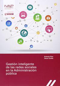 Gestion Inteligente De Las Redes Sociales En La Administracion Publica - Antonio Diaz Mendez / Oscar Cortes Abad