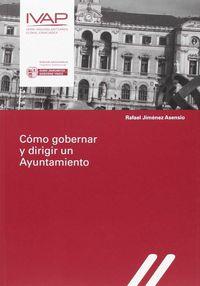 Como Gobernar Y Dirigir Un Ayuntamiento - Rafael Jimenez Asension