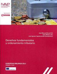 Derechos Fundamentales Y Ordenamiento Tributario - Jose Manuel Almudi Cid (ed. ) / Isaac Merino Jara (ed. ) / J. Ignacio Ugartemendia (ed. )