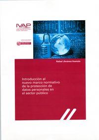 INTRODUCCION AL NUEVO MARCO NORMATIVO DE LA PROTECCION DE DATOS PERSONALES EN SU APLICACION AL SECTOR PUBLICO