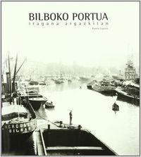 BILBOKO PORTUA - IRAGANA ARGAZKITAN