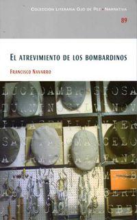 ATREVIMIENTO DE LOS BOMBARDINOS, EL