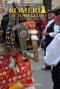 ROMERIA DE TOMELLOSO, LA - TIEMPO DE FIESTA EN EL MEDIO RURAL