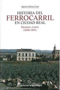 HISTORIA DEL FERROCARRIL EN CIUDAD REAL I (1846-1941)