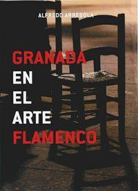 Granada En El Arte Flamenco - Alfredo Arrebola Sanchez