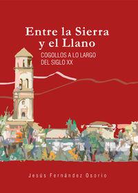 ENTRE LA SIERRA Y EL LLANO - COGOLLOS A LO LARGO DEL SIGLO XX
