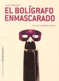 BOLIGRAFO ENMASCARADO, EL
