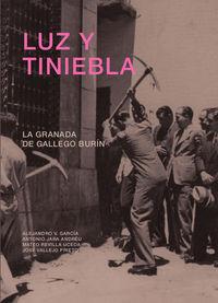 LUZ Y TINIEBLA - LA GRANADA DE GALLEGO BURIN