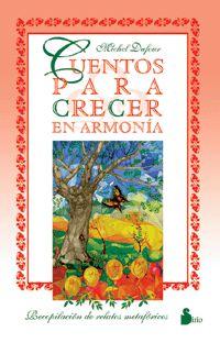 Cuentos Para Crecer Con Armonia - Michel Dufour