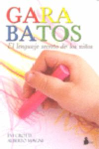 Garabatos - El Lenguaje Secreto De Los Niños - Evi Crotti / Alberto Magni