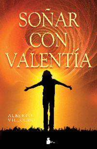 Soñar Con Valentia - Alberto Villoldo