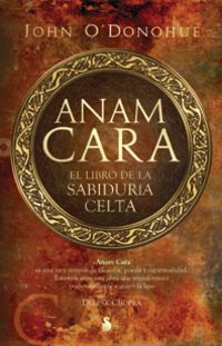 Anam Cara - El Libro De La Sabiduria Celta - JOHN O'DONOHUE