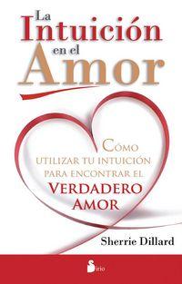La intuicion en el amor - Sherrie Dillard