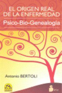 ORIGEN REAL DE LA ENFERMEDAD, EL - PSICO-BIO-GENEALOGIA